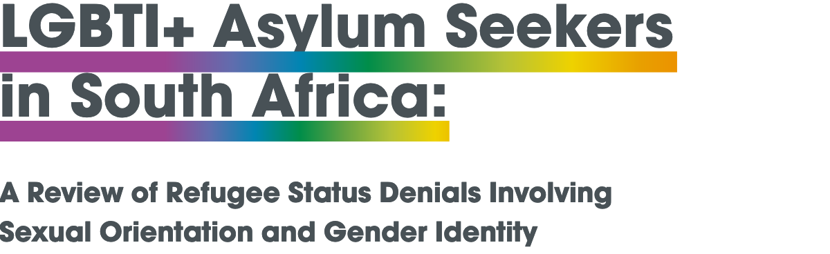 Title   LGBTI+ Asylum Seekers in South Africa: A Review of Refugee Status Denials Involving Sexual Orientation and Gender Identity written with rainbow aesthetic detailing.